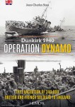 Stasi, Jean-Charles: Operation Dynamo. Dunkirk 1940. The Evacuation of 340000 british and french Soldiers to England