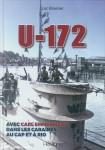 Braeuer, Luc: U-172. Les missions du sous-marins allemans U-172 en compagnie de son commandant Carl Erdmann dans les Caraibes, au Cap et à Rio