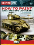 Solution Book. Band 1: How to Paint WWII USA ETO Vehicles