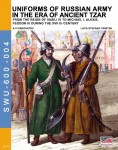Viskovatov, A. V./Cristini, L. S.: Uniforms of Russian Army in the era of ancient Tzar. From the Reign of Vasili IV to Michael I, Alexis, Feodor III during the XVII th Century
