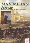 Stevenson, S. Y.: Maximilan Affair. A Woman Reportage of the French-Mexican War