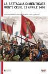 Romeo, P./Mels, C./Cristini, L. S.: La Battaglia Dimenticata. Monte Celio, 12 Aprile 1498