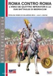 Colloredo Mels, P. R. di/Cristini, L. S. (Illustr.): Roma contro Roma. L'anno dei quattro imperatori e le due battaglie di Bedriacum