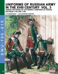 Viskovatov, A. V./Cristini, L. S.: Uniforms of the Russian Army in the XVIII Century under the Reign of Catherine II Empress of Russia between 1762 and 1796. Band 3