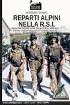 Cucut, Carlo/Crippa, Paolo: The Alpine Troops in the Italian Social Republic (R.S.I.). Photos & Images from World Wartime Archives