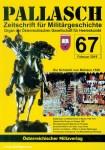 Pallasch. Zeitschrift für Militärgeschichte. Organ der Österreichischen Gesellschaft für Heereskunde. Heft 67
