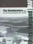 Olsen, S.: The Dambusters. Band 1: The Rise of Precision Bombing March 1943 - May 1944