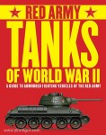 Bean, T./Fowler, W. (Illustr.): Red Army Tanks of World War II. A Guide to Armoured Fighting Vehickles of the Red Army