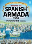 Dennis, P.: Wargame the Spanish Armada