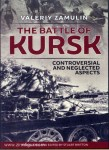 Zamulin, V.: The Battle of Kursk. Controversial and Neglected Aspects