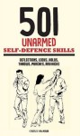 McNab, C.: 501 Unarmed Self-Defense Skills. Deflections, Locks, Holds, Throws, Punches, and Kicks