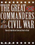 Dougherty, K. J.: The great Commanders of the Civil War. Union and Confederate Commanders Head-to-Head