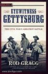 Gragg, R.: Eyewitness Gettysburg. The Civil War's Greatest Battle
