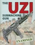 Gaboury, D.: The UZI Submachine Gun Examined