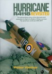 Vacher, P.: Hurricane R4118 Revisited. The extraordinary story of the discovery and restoration to flight of a Battle of Britain survivor: The adventure continues 2005-2017