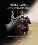 Acosta, José Manuel G./Fernández, Augustín Pacheco/Laguardia, Luis Esteban: Ferrer-Dalmau. Arte, Historia y Miniatura