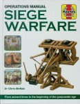 McNab, Chris: Operations Manual. Siege Warfare. From ancient times to the beginning of the gunpowder age