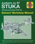 Falconer, Jonathan: Junkers Ju 87 Stuka. All marks and variants (1935-45). Owner's Workshop Manual. Insight in the design, construction, and operation iof the Luftwaffe dive-bomber that symbpolised the horror of the German Blitzkrieg
