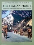 Haskew, Michael E.: The Italian Front. Invasion of Sicily - Salerno - Monte Cassino - Anzio - Rome - Gothic Line