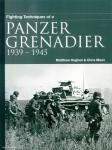 Hughes, Matthew/Mann, Chris: Fighting Techniques of a Panzer Grenadier 1939-1945