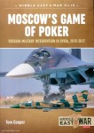 Cooper, Tom: Moscow's Game of Poker. Russian Military Intervention in Syria, 2015-2017