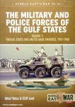 Lord, Cliff/Yates, Atholl: The Armed Forces of the Gulf States, 1951-1980. Band 1: The Trucial States and United Arab Emirates, 1951-1980