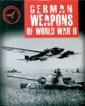 Hart, Stephen: German Weapons of World War II
