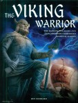 Hubbard, Ben: The Viking Warrior. The Raiders, Pillagers and Explorers who terrorized medieval Europe