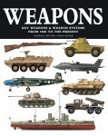 McNab, Chris: Weapons. Key Weapons and Weapon Systems from 1860 to the Present