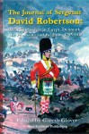 Glover, G. (Hrsg.): The Journal of Sergeant David Robertson. 92nd Highlanders in Egypt, Denmark, the Peninsula and Belgium, 1795-1818