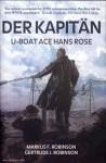 Robinson, Markus F./Robinson, Gertrude J.: Der Kapitän. U-Boat Ace Hans Rose
