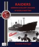 Freivogel, Zvonimir: Raiders. German Auxiliary Cruisers of World War Two