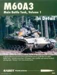 Mrosko, Chris/Avants, Brett: M60A3 Main Battle Tank in Detail. Band 1