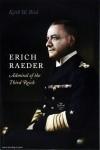 Bird, Keith W.: Erich Raeder. Admiral of the Third Reich