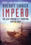 Jabes, Davide F./Sappino, Stefano: Aircraft Carrier Impero. The Axis Powers' V-1 carrying Capital Ship