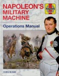 McNab, Chris: Napoleon's Military Machine. Operations Manual