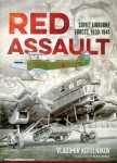 Kotelnikov, Vladimir: Red Assault. Soviet Airborne Forces, 1930-1941