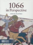 Bates, David (Hrsg.): 1066 in Perspective