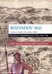 Matousek, Václav/Hrncirík, Pavel/Sámal, Zdenek: Rozvadov 1621. Výzkum bojiste tricetileté války