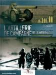 Charpentier, Loic: L'Artillerie de Campagne de la Wehrmacht durant la Seconde Guerre Mondiale