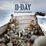 Lepine, Mike: D-Day. The allied Invasion of Normandy