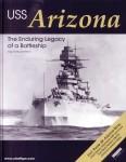Bauernfeind, Ingo W.: USS Arizona. The Endiring Legacy of a Battleship