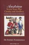 Summerfield, S.: Austrian Seven Years War Cavalry and Artillery. Uniforms, Organisation and Equipment