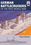 Backer, S.: German Battlecruisers of the First World War