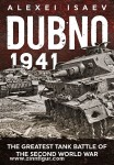 Isaev, A.: Dubno 1941. The Greatest Tank Battle of the Second World War