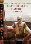 Esposito, Gabriele: Armies of the Late Roman Empire AD 284 to 476. History, Organization and Uniform