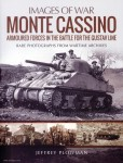 Plowman, Jeffrey: Images of War. Monte Cassino. Amoured Forces in the Battle for the Gustav Line. Rare Photographs from Wartime Archive