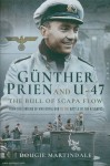 Martindale, Dougie: Günther Prien and U-47. The Bull of Scapa Flow