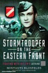 Blosfelds, Mintauts: Stormtrooper on the Eastern Front. Fighting with Hitler's Latvian SS