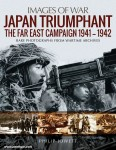^Jowett, Philip: Images of War. Japan Triumphant. The Far East Campaign 1941-1942. Rare Photographs from Wartime Archives